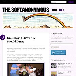 On men and how they should dance « the.soft.anonymous