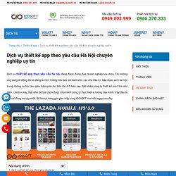 Dịch vụ thiết kế app theo yêu cầu Hà Nội chuyên nghiệp uy tín