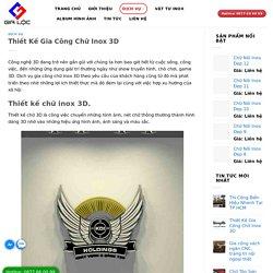 Thiết Kế Gia Công Chữ Inox 3D - Inox Gia Lộc - Chuyên Gia Công Inox