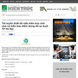 Thi tuyển thiết kế mẫu kiến trúc nhà chờ và biển báo điểm dừng đỗ xe buýt TP Hà Nội - Tạp chí Kiến trúc – Hội KTS Việt Nam