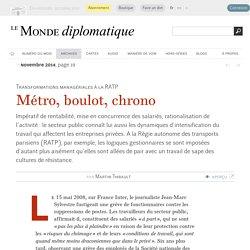À la RATP, métro, boulot, chrono, par Martin Thibault (Le Monde diplomatique, novembre 2014)