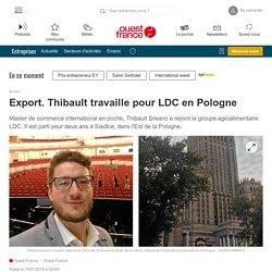 Export. Thibault travaille pour LDC en Pologne