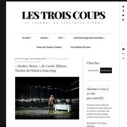 « Monkey Money», deCaroleThibaut, Théâtredel'Idéal àTourcoing – Les Trois Coups