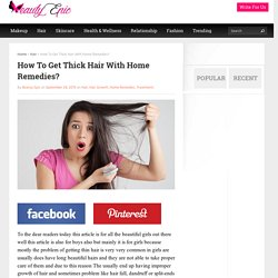 How To Get Thick Hair With Home Remedies