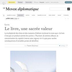 Le livre, une sacrée valeur, par Thierry Discepolo (Le Monde diplomatique, juillet 2020)