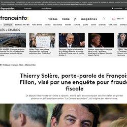 Thierry Solère, porte-parole de François Fillon, visé par une enquête pour fraude fiscale