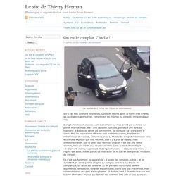 Le site de Thierry Herman · Où est le complot, Charlie?