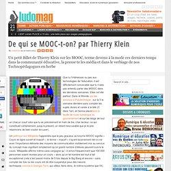 03/2012 De qui se MOOC-t-on? par Thierry Klein