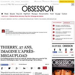 Thierry, 27 ans, imagine l'après-Megaupload - Le Nouvel Observateur