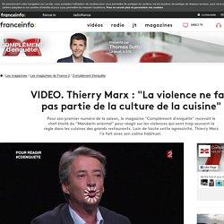 """Thierry Marx : """"La violence ne fait pas partie de la culture de la cuisine"""""""