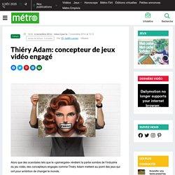 Thiéry Adam: concepteur de jeux vidéo engagé