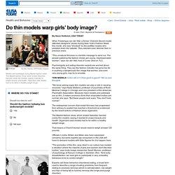 Do thin models warp girls' body image?