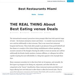 THE REAL THING About Best Eating venue Deals – Best Restaurants Miami