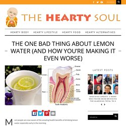 The One Bad Thing About Lemon Water (And How You're Making it Even Worse)