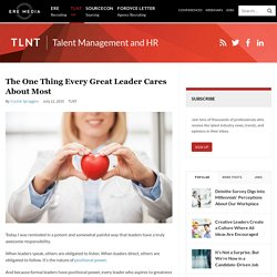 The One Thing Every Great Leader Cares About Most