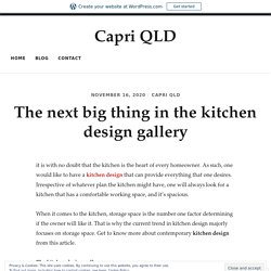 The next big thing in the kitchen design gallery – Capri QLD