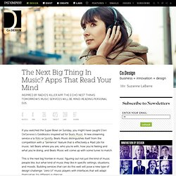 The Next Big Thing In Music? Apps That Read Your Mind