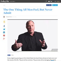 The One Thing All Men Feel, But Never Admit