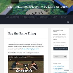 Say the Same Thing – TeachingGamesEFL.com – by Mike Astbury