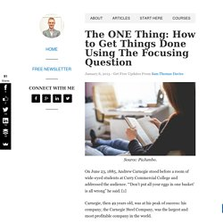 The ONE Thing: How to Get Things Done Using The Focusing Question