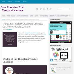 ThingLink Teacher Challenge Collect & Curate Incredible Content
