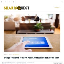 Things You Need To Know About Affordable Smart Home Tech