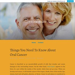Things You Need To Know About Oral Cancer
