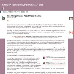 Five Things I Know About Close Reading