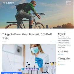 Things To Know About Domestic COVID-19 Tests