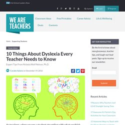 10 Things About Dyslexia Every Teacher Needs to Know