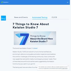 7 Things to Know About the Brand New Katalon Studio 7