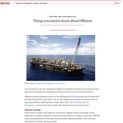 Things you need to know about Offshore - Maritime and Offshore Blog - Quora