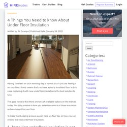 4 Things You Need to know About Under Floor Insulation