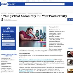 5 Things That Absolutely Kill Your Productivity