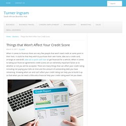Things that Won't Affect Your Credit Score - Turner Ingram