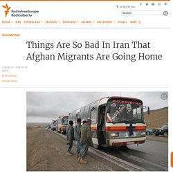Things Are So Bad In Iran That Afghan Migrants Are Going Home
