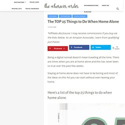 The TOP 25 Things to Do When Home Alone - The Wherever Writer