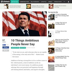 10 Things Ambitious People Never Say