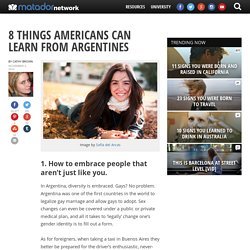 8 things Americans can learn from Argentines