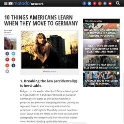 10 things Americans learn when they move to Germany