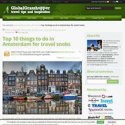 Top 10 things to do in Amsterdam for travel snobs