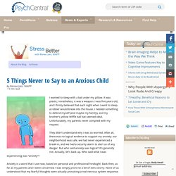 5 Things Never to Say to an Anxious Child