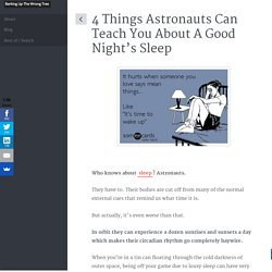 4 Things Astronauts Can Teach You About A Good Night's Sleep