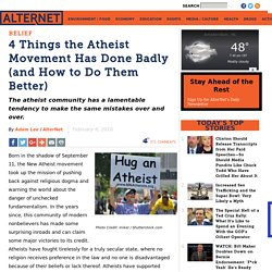 4 Things the Atheist Movement Has Done Badly (and How to Do Them Better)