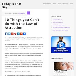 10 Things you Can't do with the Law of Attraction - Today Is That Day