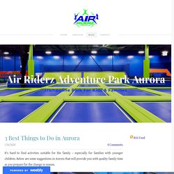 3 Best Things to Do in Aurora