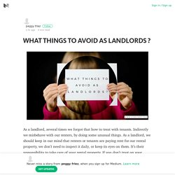 WHAT THINGS TO AVOID AS LANDLORDS ? – peggy friez – Medium