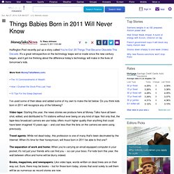 things-babies-born-in-2011-will-never-know: Personal Finance News from Yahoo! Finance