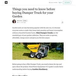 Things you need to know before buying Dumper Truck for your Garden