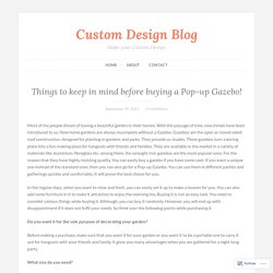 Things to keep in mind before buying a Pop-up Gazebo! – Custom Design Blog